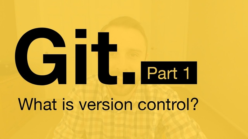Git Tutorial Part 1 What is Version Control