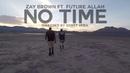 No Time Zay Brown feat. Future Allah