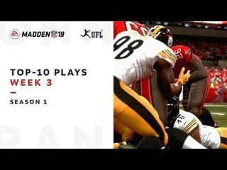 Top 10 plays from week 3 | UFL Season 1 | Madden NFL 19