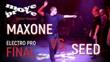 Maxone vs. Seed | Final Electro Pro 1x1 @ Moscow Cypher Move&Prove 2018