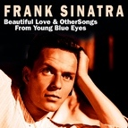 Frank Sinatra альбом Beautiful Love And Songs From Young Blue Eyes