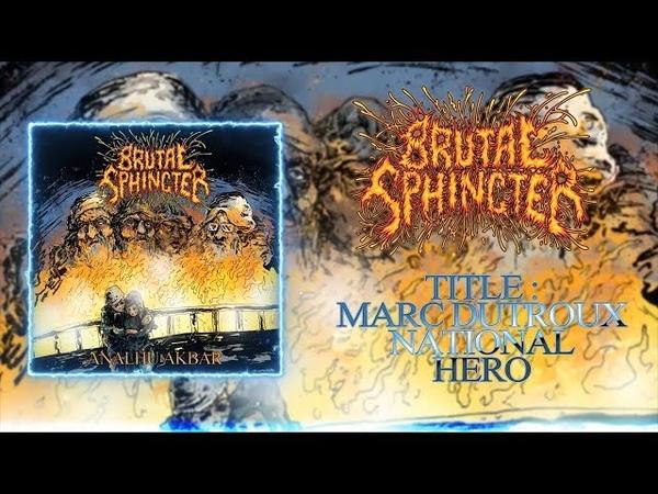 BRUTAL SPHINCTER - MARC DUTROUX NATIONAL HERO [SINGLE] (2018) SW EXCLUSIVE