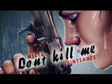 MSL16 (melkiy_sl) feat. TSINTSADZE - Dont Kill Me (Official Audio 2018)