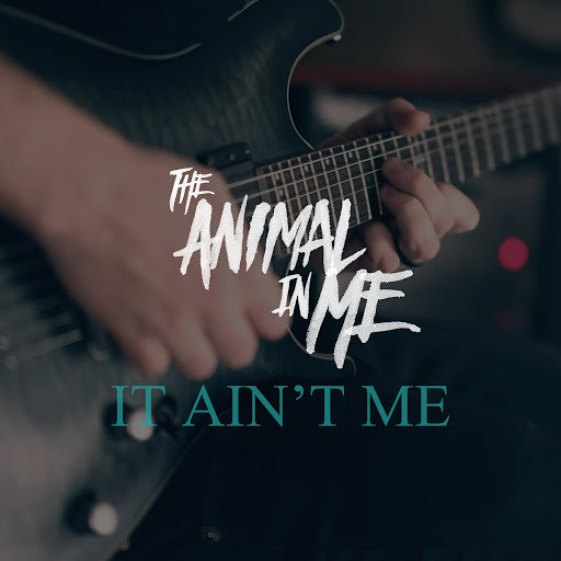 The Animal In Me альбом It Ain't Me