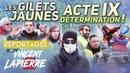LES GILETS JAUNES DÉTERMINÉS ACTE IX Les Reportages de Vincent Lapierre