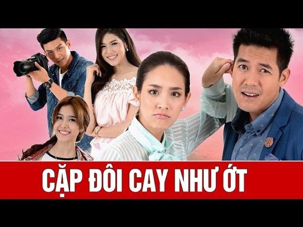 [Thái Drama 2016] Cặp Đôi Cay Như Ớt   Koo Za Rot Zab   Weir Sukollawat Kanarot