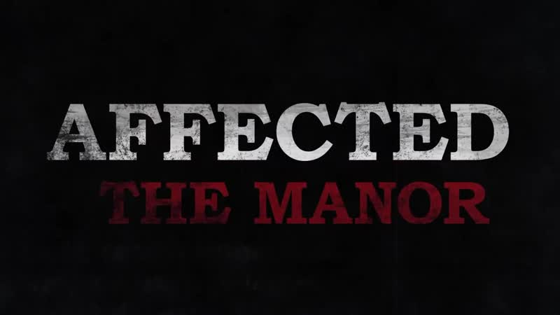AFFECTED The Manor VR