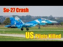 US, Ukrainian Pilots Killed In Sukhoi Su-27 Crash