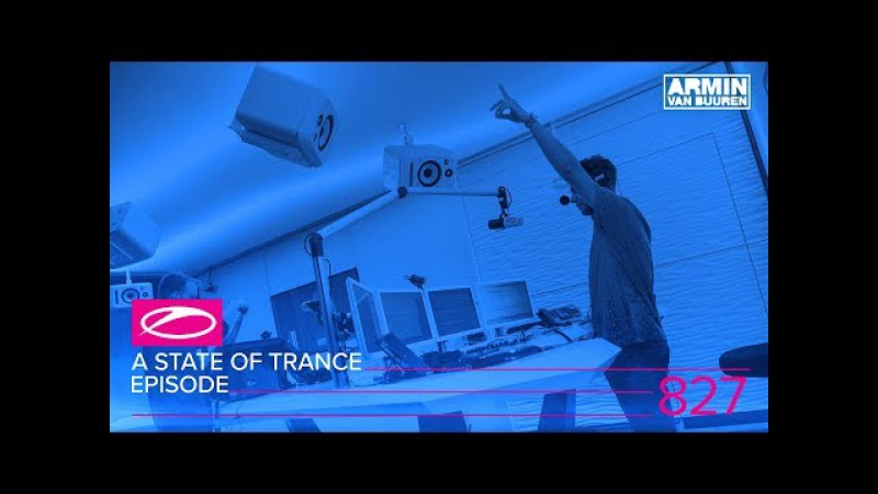 A State Of Trance Episode 827 (ASOT827) [ASOT Ibiza 2017 Special]