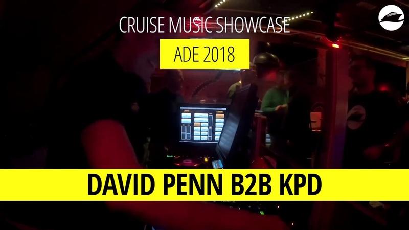 DAVID PENN B2B KPD @ CRUISE MUSIC SHOWCASE ADE 18