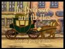 15.Профессор И Блоха / Professor and the Flea