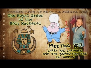 LARRY HAL LARIMORE AND THE INSPIRATION FOR LIL' GIDEON: The Royal Order of the Holy Mack