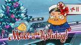 Мультик в Новый Год и Рождество #11 Bad Advice - Make a Holiday!