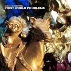 Ian Brown альбом First World Problems