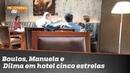 Boulos Manuela e Dilma em hotel cinco estrelas