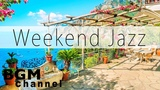 Weekend Jazz Mix - Chill Out Jazz Hiphop Music &amp Smooth Jazz - Have a Nice Weekend.
