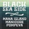 Black Sea Side • Pompeya, Manicure, Mana Island