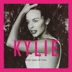 Kylie Minogue альбом What Kind of Fool? (Heard All That Before)