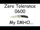 Zero Tolerance 0600. My IMHO...