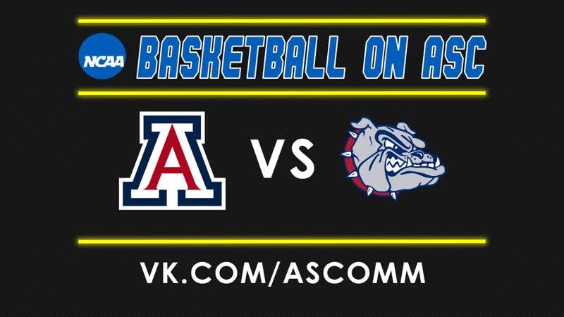 NCAAM | Arizona VS Gonzaga