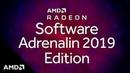 Introducing AMD Radeon™ Software Adrenalin 2019 Edition