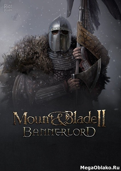 Mount & Blade II: Bannerlord [v e1.2.0 HotFix 2 Beta | Early Access] (2020/RUS/ENG/MULTi/Full/RePack by xatab)