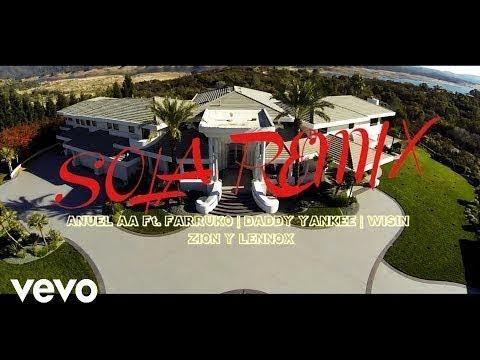 Anuel AA - Sola Remix Ft. Farruko✘Daddy Yankee✘Wisin✘Zion Lennox