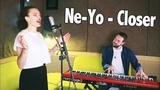 Ne-Yo - Closer (Cover)