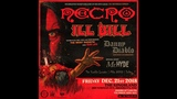 Necro - Ill Bill - Danny Diablo - Mr. Hyde