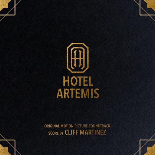 Cliff Martinez альбом Hotel Artemis (Original Motion Picture Soundtrack)