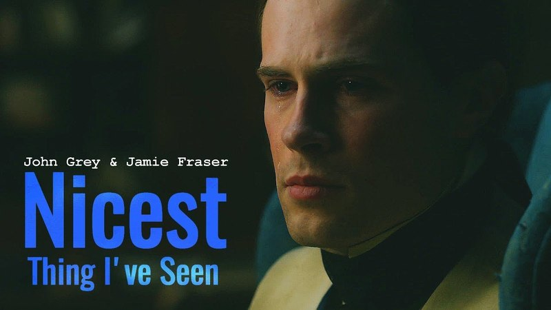 John Grey and Jamie Fraser - Nicest Thing Ive Seen