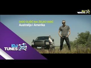 Dado Glisic feat Zeljko Vasic - Australija i Amerika (OFFICIAL VIDEO)