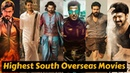 15 South Indian Highest Grossing Movies In Overseas Market With Box Office Collection