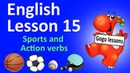 English Lesson 15 Sports and Action Verbs ENGLISH COURSE FOR KIDS