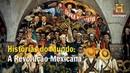 A Revolução Mexicana Historias do Mundo Documentário History Channel Brasil