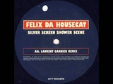 Felix Da Housecat Featuring Ms Kittin - Silver Screen Shower Scene (Laurent Garnier Remix)
