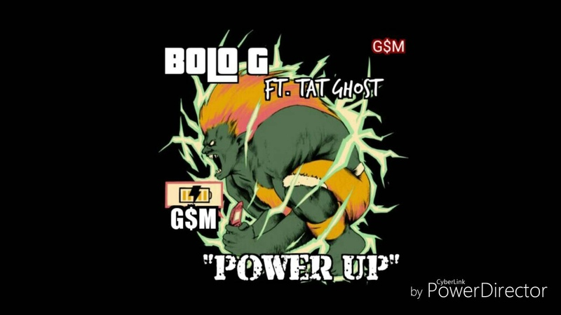 G$M(Bolo G feat Tat Ghost) - Power Up