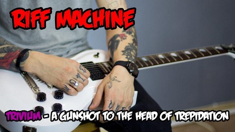 Как играть Trivium - Gunshot To The Head of Trepidation (Табы Минус)   Riff Machine
