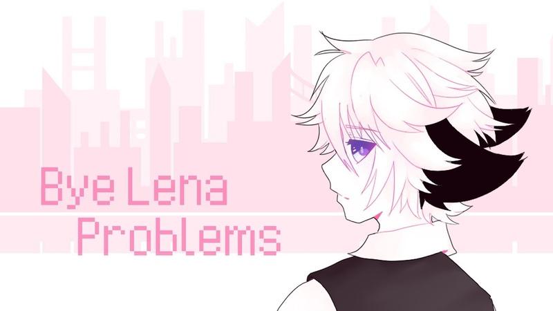 Bye Lena Problems Пока Лена Проблем MEME