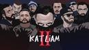 KATLİAM2 ft Massaka, Yener Cevik, Anıl Piyancı, Contra, Sansar Salvo, Velet, Monstar, Gekko, Defkhan