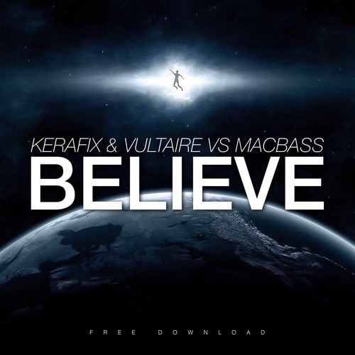 Kerafix & Vultaire vs. MacBass - Believe (Radrux Edit)
