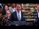 Les Canadiens méritent de connaître le coût de la taxe sur le carbone   Andrew Scheer