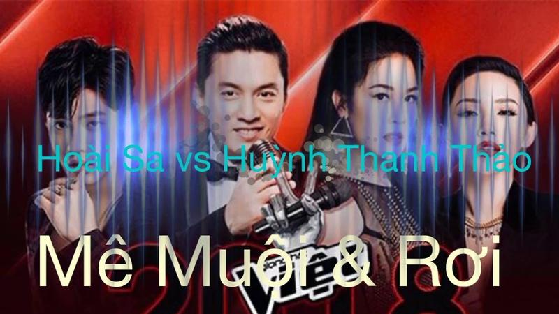 Hoài Sa vs Huỳnh Thanh Thảo - Mê Muội Rơi   The Voice - Giọng Hát Việt 2018