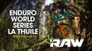VITAL RAW Enduro World Series La Thuile Italy Day 1 of 2