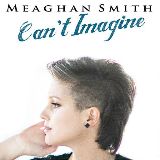 Meaghan Smith альбом Can't Imagine