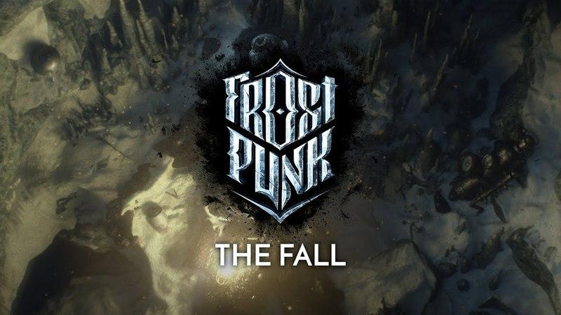 FROSTPUNK | Official Teaser Trailer - The Fall