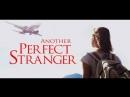 8889 идеальный незнакомец Another Perfect Stranger 2007