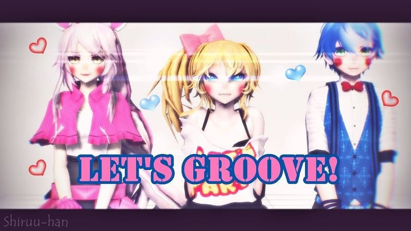 (MMD x FNAF2) Let's Groove (Mangle/Toy Chica/Toy Bonnie)