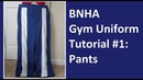 Boku No Hero Academia Gym Uniform Cosplay Tutorial Part 1: Pants