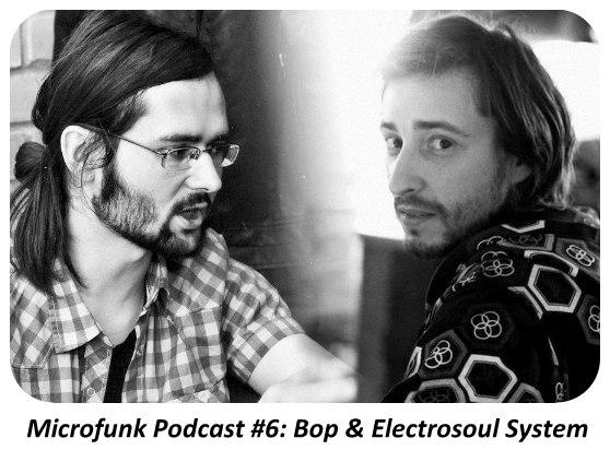 Microfunk Podcast #006: Bop & Electrosoul System